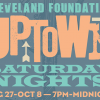 University Circle Inc., Case Western Reserve University and Roots of American Music to produce Cleveland Foundation Uptown Saturday Nights & RootsFest